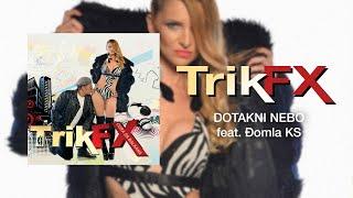 TRIK FX - DOTAKNI NEBO ft.Djomla KS - (Audio 2014) HD