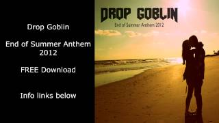 Drop Goblin - End of Summer Anthem 2012 [FREE Download]