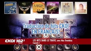 Traduction en français des hits du 102,1 CKOI - Capsule 1