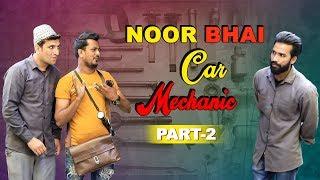 Noor Bhai Mechanic Part 2 || Mechanical Comedy  Video || Shehbaaz Khan Comedy