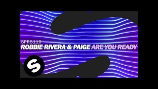 Robbie Rivera & Paige - Are You Ready