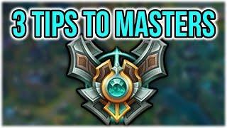 HOW I GOT MASTERS - 3 Tips For Climbing Elo - LEAGUE OF LEGENDS [Season 7]