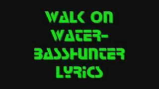 Basshunter - I Can Walk on Water (lyrics)