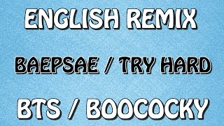 [ENGLISH REMIX] BTS (방탄소년단) - BAEPSAE / TRY HARD - BOOCOCKY
