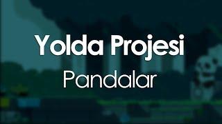 Yolda Projesi - Pandalar