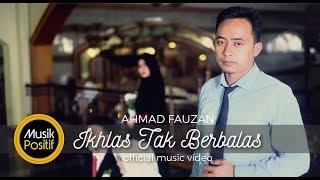 Ikhlas Tak Berbalas - Ahmad Fauzan