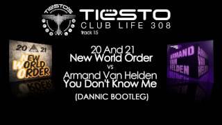 20 And 21 - New World Order Vs. Armand van Helden (Dannic Bootleg) Tiësto's Club Life 308