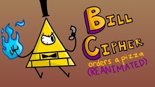 Bill Cipher Orders a Pizza (REANIMATED)