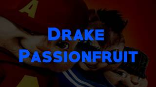 Drake - Passionfruit (Chipmunk Audio)