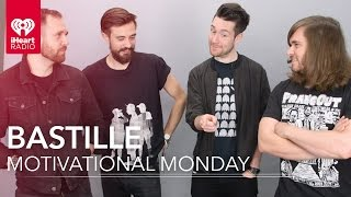 Bastille's Advice To Get Through The Week // Motivational Monday