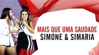 Mais Que Uma Saudade - Simone e Simaria - Villa Mix Goiânia 2016 ( Ao Vivo )