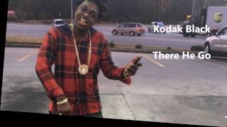 NEW Kodak Black - There He Go (Lyrics)