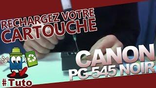 PG545 Canon Cartouche Noire : Comment Recharger La cartouche