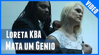 "Loreta KBA - Mata um Genio (Video Oficial) ""no iTunes & Spotify"""