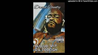 Dread County-PULLUP WIT DA FOREIGN