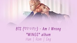 BTS (방탄소년단) - Am I Wrong [Lyrics Han|Rom|Eng]