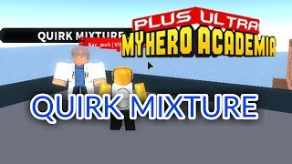 HOW TO GET QUIRK MIXTURE! | Plus Ultra | ROBLOX