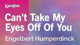 Karaoke Can't Take My Eyes Off Of You - Engelbert Humperdinck *