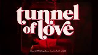 "King of Summer - ""Tunnel of Love"" (Official Video)"