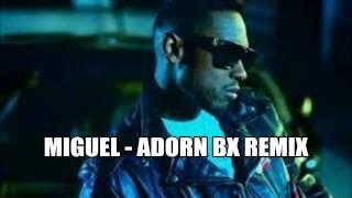 MIGUEL - ADORN BX REMIX DJ COREY - MR MEGAMIX