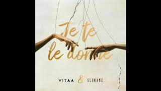 VITAA - Je te le donne - En duo avec Slimane (Audio Officiel)