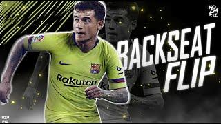 Philippe Coutinho ● Backseat Flip ● Skills & Goals ‹ Koda Ftz ›