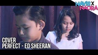 Ed Sheeran - Perfect (Cover by Navis X Naora)