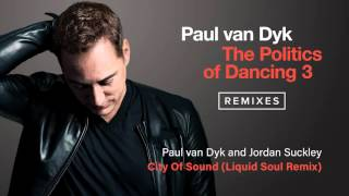 Paul van Dyk & Jordan Suckley - City Of Sound (Liquid Soul Remix) [Official]
