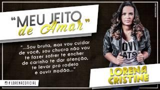 Lorena Cristine - Meu jeito de amar ( Sou Bruta )
