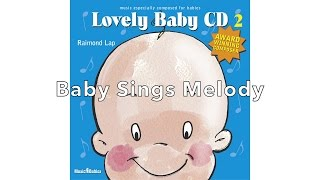 'Baby Sings Melody' by Raimond Lap