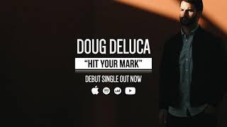 Doug DeLuca - Hit Your Mark (Audio)
