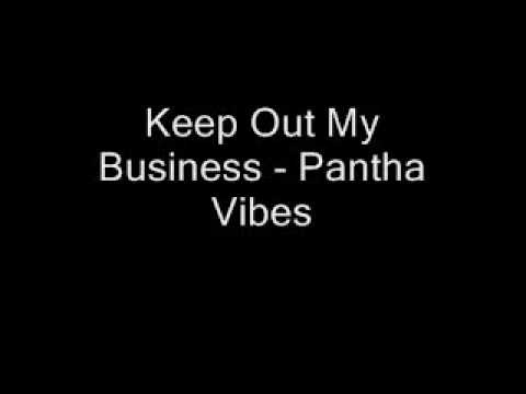 Keep Out My Business - Pantha Vibes