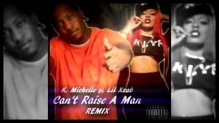 "K. Michelle ft. Lil Xzab ""Can't Raise A Man"" REMIX"