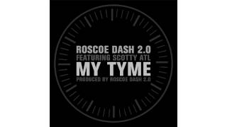 """Roscoe Dash 2.0 featuring Scotty ATL """"My Tyme"""""""