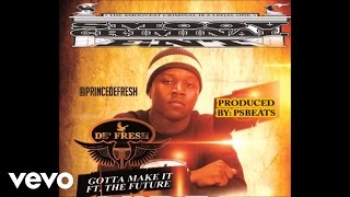De' Fresh - Gotta Make It (Audio) ft. The Future