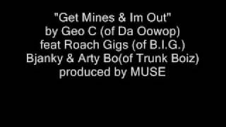 Da Oowop- Get Mines & Im Out (Geo C) ft Roach Gigz DB The General & Trunkboiz Mtv Jams