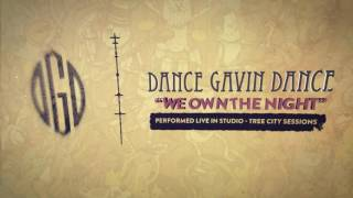 Dance Gavin Dance - We Own The Night (Tree City Sessions)