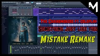 Fl studio | The Chainsmokers - Something Just Like This | Drop Remake