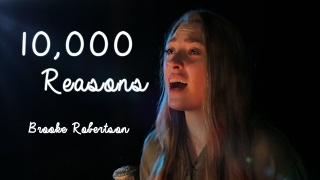 10,000 Reasons (Cover by Brooke Robertson)