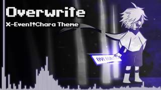 Underverse - Overwrite [X-Event!Chara Theme]