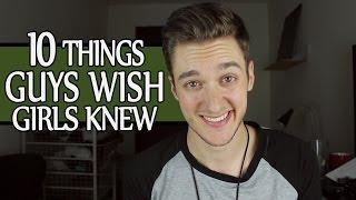 10 Things Guys Wish Girls Knew width=