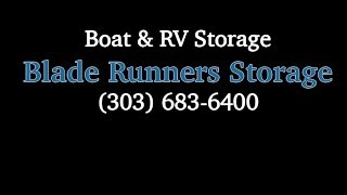 RV Storage Littleton (303) 683-6400 - Blade Runners