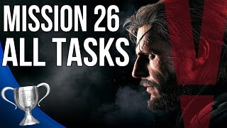 Metal Gear Solid 5 Phantom Pain - Hunting Down All Tasks (Mission 26)