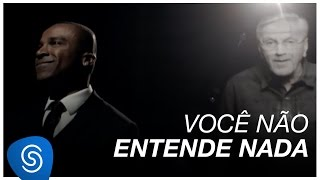 Você Não Entende Nada - Alexandre Pires part. especial Caetano Veloso [Video Oficial]