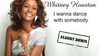 Whitney Houston - I wanna dance with somebody (Albert remix)