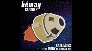 HEMAY - KATE MOSS feat MORY LE SENEGAULOIS (1lowkey)