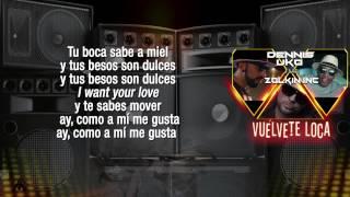 """Dennis Uko feat. Zolkin Inc. """"Vuélvete Loca"""" (Con Letra)"""