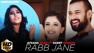 RABB JANE (Full Video) Afsana Khan ft Garry Sandhu | Latest Punjabi Song 2018