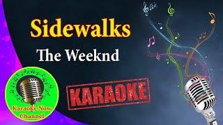 [Karaoke] Sidewalks- The Weeknd- Karaoke Now