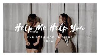 Help Me Help You | Logan Paul (Girl Version | Christen Noel & Ciara Susan)
